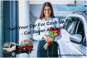 Sell Your Car For Cash Up To $8k - Car Buyer Adelaide