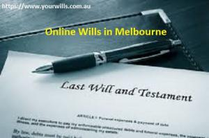 Ensure Protection For Your Loved Ones with Online Wills in Melbourne